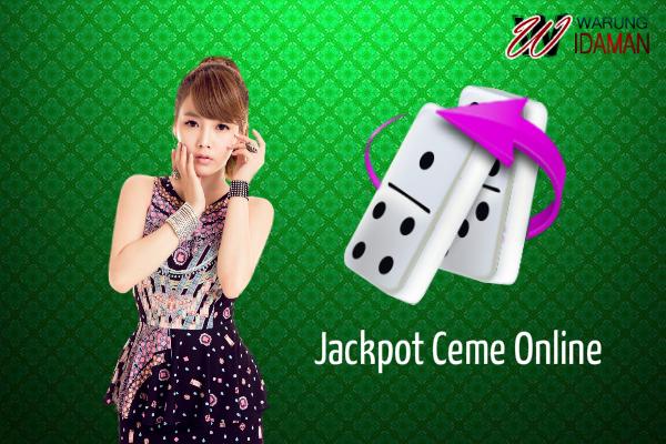 Cara Mudah Mendapatkan Untung Besar Dari Jackpot Ceme Online