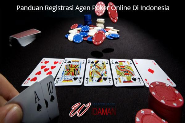 Panduan Registrasi Agen Poker Online Di Indonesia