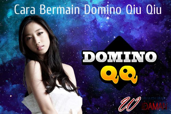 Panduan Cara Bermain Game Domino Qiu Qiu Online