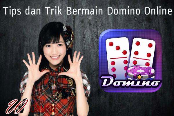 Tips dan Trik Bermain Domino Online Aman dan Terpercaya