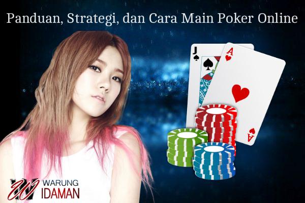 Panduan, Strategi, dan Cara Main Poker Online Bagi Pemula