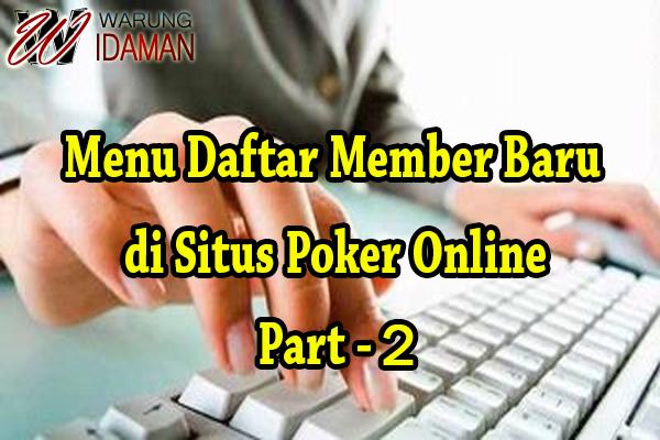 Menu Daftar Member Baru di Situs Poker Online - Part 2