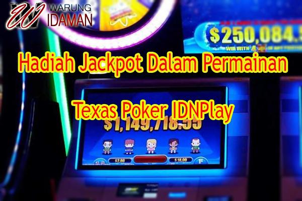 Hadiah Jackpot Dalam Permainan Texas Poker IDNPlay