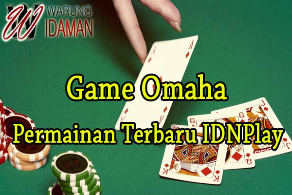Game Omaha Permainan Terbaru IDNPlay