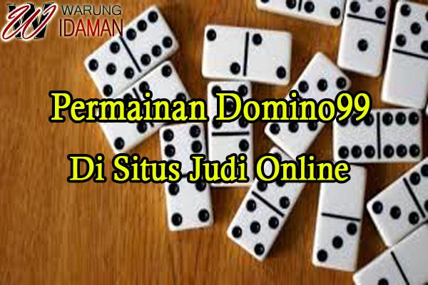 Permainan Domino99 Di Situs Judi Online