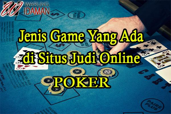 Jenis Game Yang Ada Di Situs Judi Online - Poker