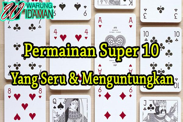 Permainan Super 10 Yang Seru Dan Menguntungkan